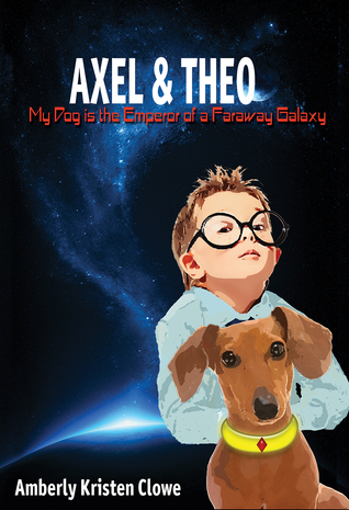 Axel Theo: My Dog is the Emperor of a Faraway Galaxy