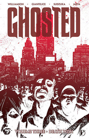 Ghosted, Vol. 3: Death Wish