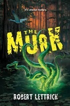 The Murk by Robert Lettrick