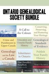 Ontario Genealogical Society Bundle: A Better Place / A Call to the Colours / Conserving, Preserving, and Restoring Your Heritage / Crime and Punishment in Upper Canada / Education and Ontario Family History / Genealogical Standards of Evidence / Genea...