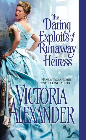 The Daring Exploits of a Runaway Heiress (Millworth Manor, #5)