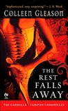 The Rest Falls Away (The Gardella Vampire Chronicles, #1)