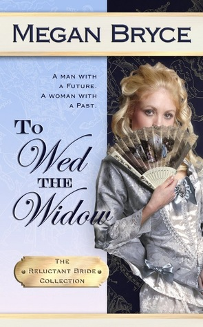 To Wed The Widow (The Reluctant Bride Collection, #3)