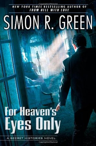 For Heaven's Eyes Only by Simon R. Green