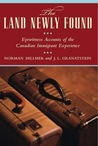 The Land Newly Found: Eyewitness Accounts of the Canadian Immigrant Experience