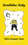 Bumblebee Baby by Claire Crumpton Baum