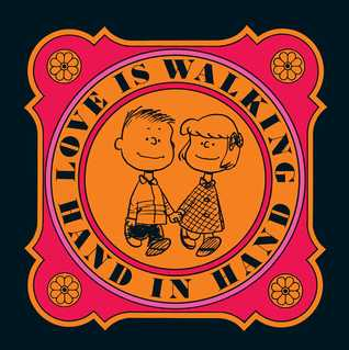 Love is Walking Hand In Hand by Charles M. Schulz