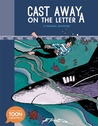 Cast Away on the Letter A: A Philemon Adventure: A TOON Graphic