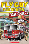 Firefighters (Fly Guy Presents, #4)