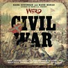 Weird Civil War: Your Travel Guide to the Ghostly Legends and Best-Kept Secrets of the American Civil War