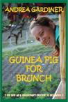 Guinea Pig For Brunch: My Life As A Missionary Doctor In Ecuador