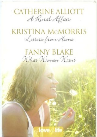 Of Love and Life: A Rural Affair / Letters from Home / What Women Want (Of Love and Life)