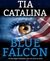 Blue Falcon by Tia Catalina