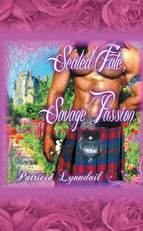 Sealed Fate Savage Passion by Patricia Lynndail