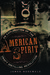 American Spirit: An Exploration of the Craft Distilling Revolution