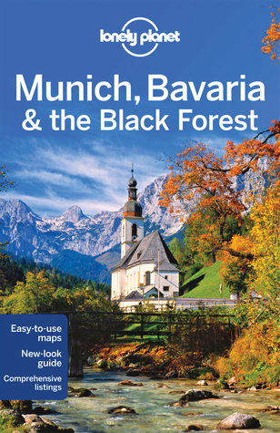 Lonely Planet Munich Bavaria The Black Forest By Marc