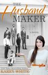 The Husband Maker (The Husband Maker, #1)