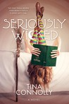 Seriously Wicked by Tina Connolly