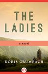 The Ladies: A Novel