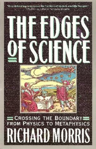 Edges of Science: Crossing the Boundary from Physics to Metaphysics