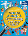 Not For Parents South America: Everything You Ever Wanted to Know