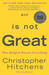 God Is Not Great: How Relig...
