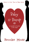 Baby & Bump (This & That Series, #1)