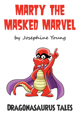 Marty The Masked Marvel by Josephine Young