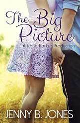 The Big Picture by Jenny B. Jones