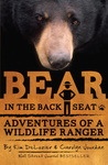 Bear In the Backseat Adventures of a Wildlife Ranger in the Great Smoky Mountains National Park