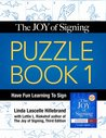 The Joy of Signing Puzzle Book 1: Have Fun Learning to Sign