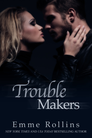 Trouble Makers (Trouble #4)