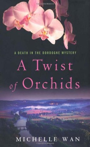 A Twist of Orchids: A Death in the Dordogne Mystery