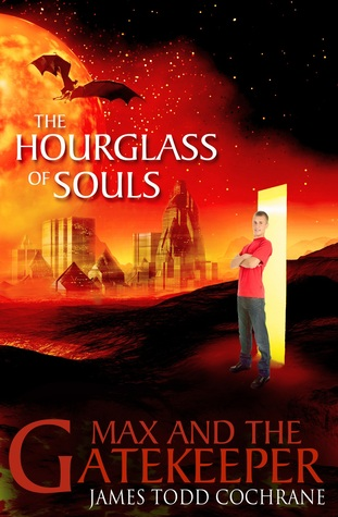 The Hourglass of Souls by James Todd Cochrane