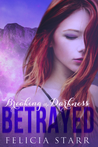 Betrayed by Felicia Starr