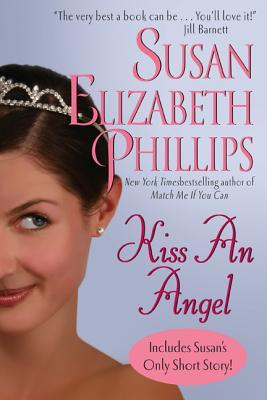 Kiss an Angel with Bonus Material by Susan Elizabeth Phillips