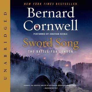 Read Sword Song: The Battle for London (The Warrior Chronicles/Saxon Stories #4) by Bernard Cornwell, Jonathan Keeble PDF
