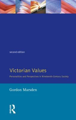 Victorian Values: Personalities and Perspectives in 19th-Century Society