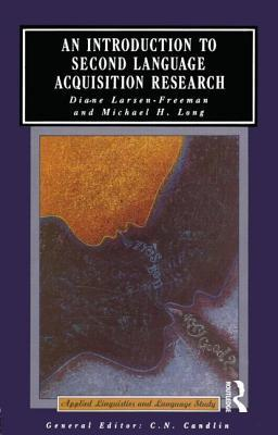 An Introduction to Second Language Acquisition Research by Diane Larsen-Freeman