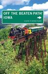 Iowa Off the Beaten Path (R), 9th: A Guide to Unique Places