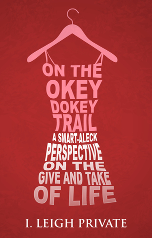 On the Okey Dokey Trail by I. Leigh Private