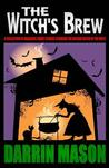 The Witch's Brew: A Collection of Hilarious Short Stories Starring the Wicked Witch of the West