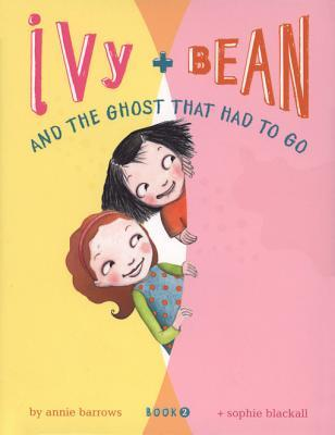 Ivy and Bean and the Ghost That Had to Go (Ivy and Bean, #2)