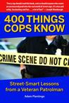 400 Things Cops Know by Adam Plantinga