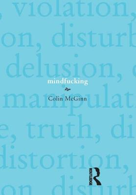 Mindfucking: A Critique of Mental Manipulation