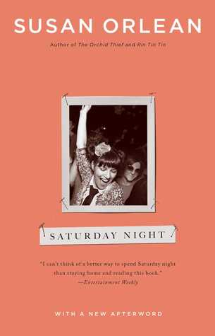 Saturday Night by Susan Orlean