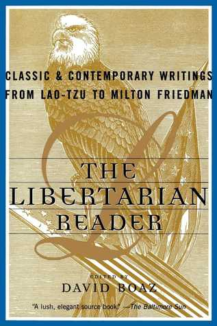 The Libertarian Reader by David Boaz