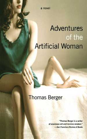 Adventures of the Artificial Woman: A Novel