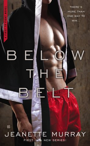 Below the Belt (First to Fight, #1)