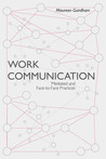 Work Communication: Mediated and Face-to-Face Practices
